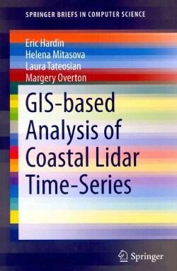 Gis-Based Analysis of Coastal Lidar Time-Series (Paperback)