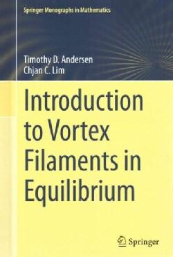 Introduction to Vortex Filaments in Equilibrium (Hardcover)