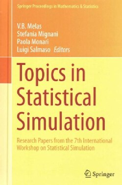 Topics in Statistical Simulation: Research Papers from the 7th International Workshop on Statistical Simulation (Hardcover)