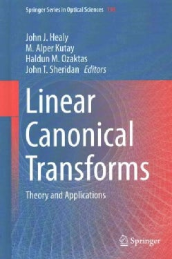 Linear Canonical Transforms: Theory and Applications (Hardcover)