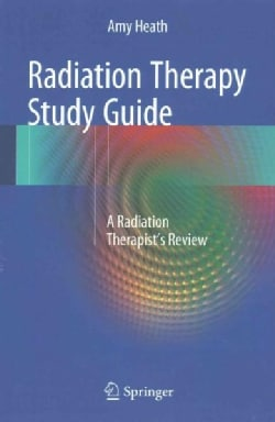 Radiation Therapy: A Radiation Therapist's Review (Paperback)