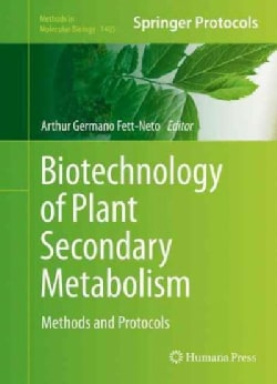 Biotechnology of Plant Secondary Metabolism: Methods and Protocols (Hardcover)