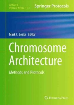 Chromosome Architecture: Methods and Protocols (Hardcover)