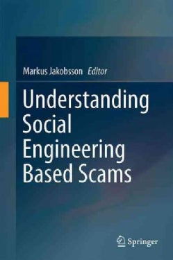 Understanding Social Engineering Based Scams (Hardcover)