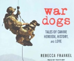 War Dogs: Tales of Canine Heroism, History, and Love (CD-Audio)