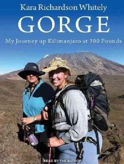 Gorge: My Journey Up Kilimanjaro at 300 Pounds (CD-Audio)