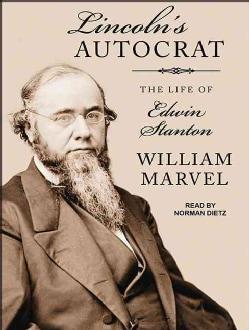 Lincoln's Autocrat: The Life of Edwin Stanton (CD-Audio)