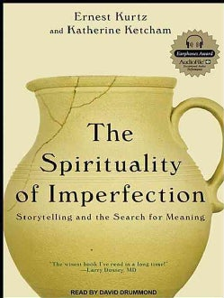 The Spirituality of Imperfection: Storytelling and the Search for Meaning; Library Edition (CD-Audio)