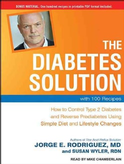 The Diabetes Solution: How to Control Type 2 Diabetes and Reverse Prediabetes Using Simple Diet and Lifestyle Chan... (CD-Audio)
