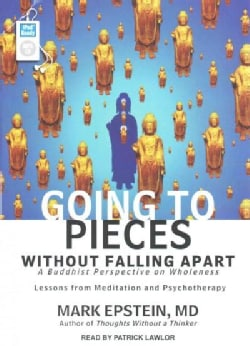Going to Pieces Without Falling Apart: A Buddhist Perspective on Wholeness: Lessons from Meditations and Psychothe... (CD-Audio)