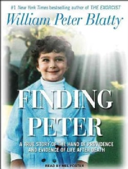 Finding Peter: A True Story of the Hand of Providence and Evidence of Life After Death (CD-Audio)