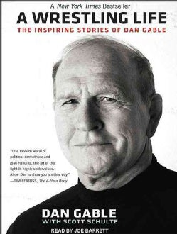 A Wrestling Life: The Inspiring Stories of Dan Gable (CD-Audio)