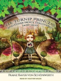 The Turnip Princess and Other Newly Discovered Fairy Tales (CD-Audio)
