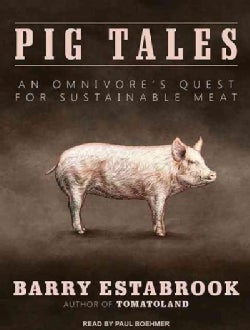 Pig Tales: An Omnivore's Quest for Sustainable Meat (CD-Audio)