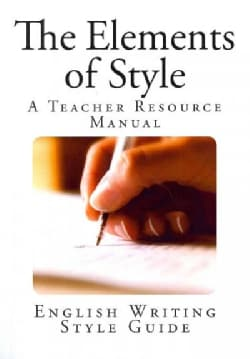 The Elements of Style: A Teacher's Resource Manual (Paperback)