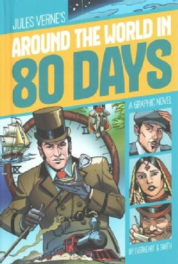 Jules Verne's Around the World in 80 Days: A Graphic Novel (Hardcover)