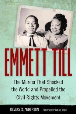 Emmett Till: The Murder That Shocked the World and Propelled the Civil Rights Movement (Hardcover)