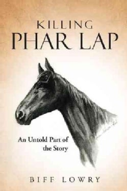Killing Phar Lap: An Untold Part of the Story (Hardcover)