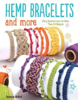 Hemp Bracelets and More: Easy Instructions for More Than 20 Designs (Paperback)