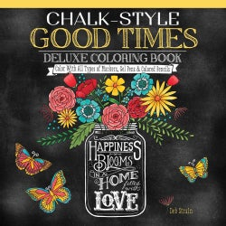 Chalk-Style Good Times: Color With All Types of Markers, Gel Pens & Colored Pencils (Paperback)
