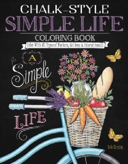 Chalk-Style Simple Life Coloring Book: Color with All Types of Markers, Gel Pens & Colored Pencils (Paperback)