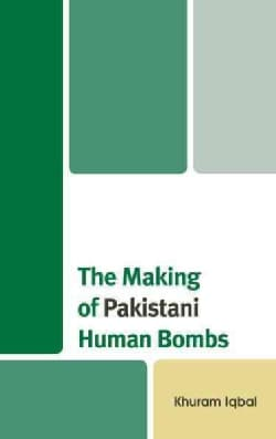 The Making of Pakistani Human Bombs (Hardcover)
