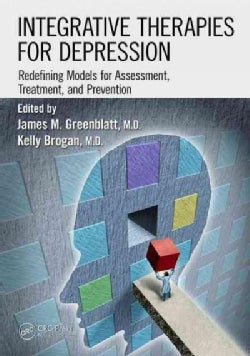 Integrative Therapies for Depression: Redefining Models for Assessment, Treatment, and Prevention (Hardcover)