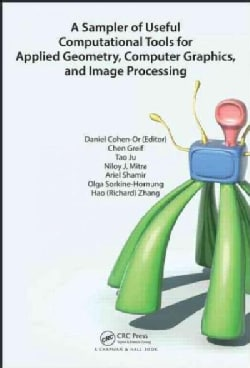 A Sampler of Useful Computational Tools for Applied Geometry, Computer Graphics, and Image Processing (Hardcover)