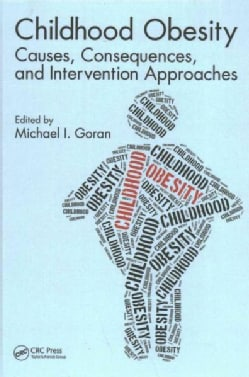 Childhood Obesity: Causes, Consequences, and Intervention Approaches (Hardcover)