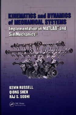 Kinematics and Dynamics of Mechanical Systems: Implementation in MATLAB and SimMechanics (Hardcover)