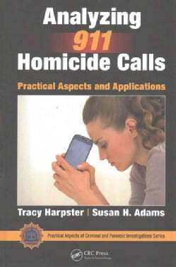 Analyzing 911 Homicide Calls: Practical Aspects and Applications (Hardcover)