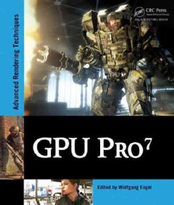 GPU Pro 7: Advanced Rendering Techniques (Hardcover)