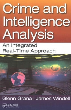 Crime and Intelligence Analysis: An Integrated Real-Time Approach (Paperback)