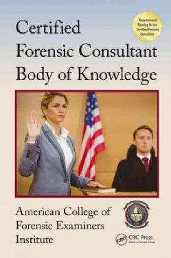 Certified Forensic Consultant Body of Knowledge (Paperback)