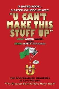 U Can't Make This Stuff Up: The Greatest Book U Have Never Read (Paperback)