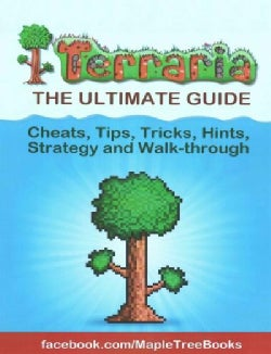 Terraria Tips, Hints, Cheats, Strategy and Walk-through (Paperback)