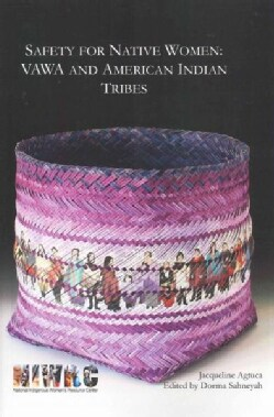 Safety for Native Women: Vawa and American Indian Tribes (Paperback)
