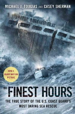 The Finest Hours: The True Story of the U.S. Coast Guard's Most Daring Sea Rescue (Paperback)
