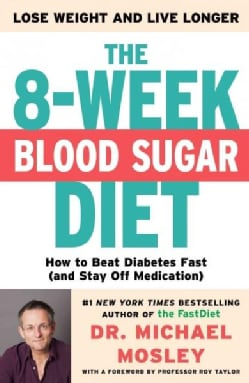 The 8-Week Blood Sugar Diet: How to Beat Diabetes Fast (And Stay Off Medication) (Hardcover)