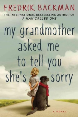 My Grandmother Asked Me to Tell You She's Sorry (Hardcover)