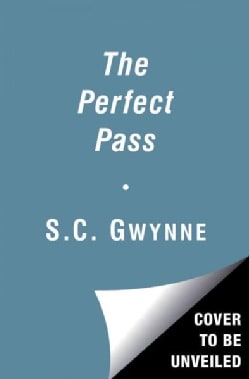 The Perfect Pass: American Genius and the Reinvention of Football (Hardcover)