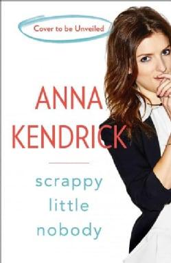 Scrappy Little Nobody (Hardcover)