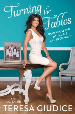 Turning the Tables: From Housewife to Inmate and Back Again (Hardcover)