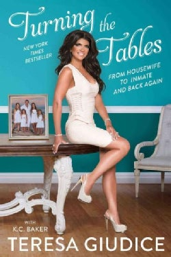 Turning the Tables: From Housewife to Inmate and Back Again (Paperback)
