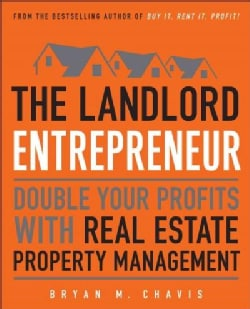 The Landlord Entrepreneur: Double Your Profits With Real Estate Property Management (Paperback)