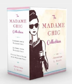 The Madame Chic Collection: Lessons from Madame Chic, at Home With Madame Chic, and Polish Your Poise With Madame... (Hardcover)