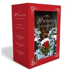 The Mistletoe Christmas Novel: The Mistletoe Promise, the Mistletoe Inn, and Untitled Christmas Book (Hardcover)