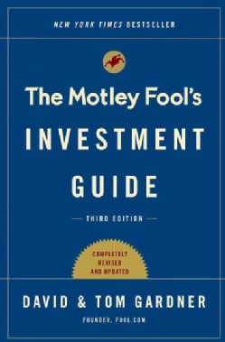 The Motley Fool Investment Guide: How the Fools Beat Wall Street's Wise Men and How You Can Too (Paperback)