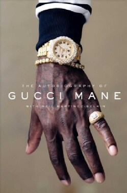 The Autobiography of Gucci Mane (Hardcover)