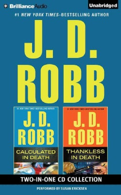 J. D. Robb Two-in-One CD Collection: Calculated in Death / Thankless in Death (CD-Audio)